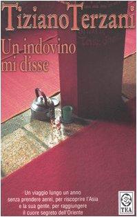 UN INDOVINO MI DISSE: Tiziano Terzani
