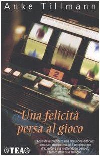 9788850206513: Felicit� Persa Al Gioco (Una)
