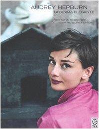 Audrey Hepburn. Un'anima elegante (8850211767) by Sean Heburn Ferrer