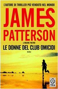Le donne del club omicidi (Teadue) - James Patterson; Maxine Paetro