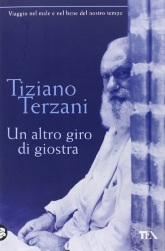 Un Altro Giro DI Giostra - Terzani, Tiziano
