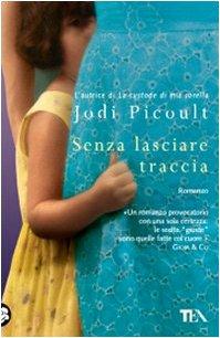 Senza Lasciare Traccia (Italian Edition): Picoult, Jodi
