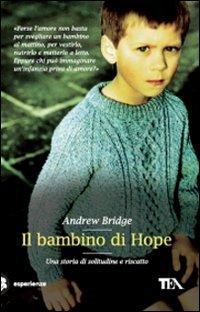 Il bambino di Hope. Una storia di solitudine e riscatto - Bridge, Andrew