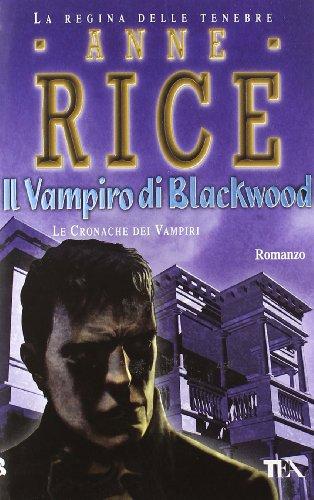 Il vampiro di Blackwood. Le cronache dei vampiri (8850218397) by [???]
