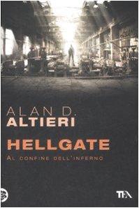 Hellgate. Al confine dell'inferno. Tutti i racconti: 2 (Narrativa Tea) - Alan D. Altieri