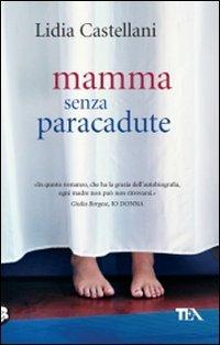 Mamma senza paracadute - Castellani, Lidia