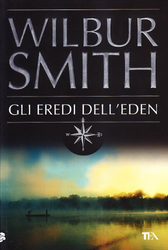 Gli Eredi Dell'Eden (Italian Edition) (9788850219483) by Wilbur Smith