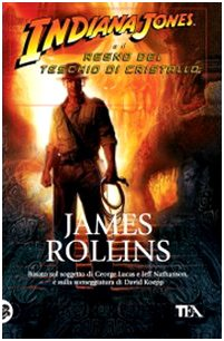 Indiana Jones e il regno del teschio di cristallo (8850220006) by James Rollins