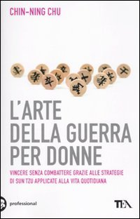9788850222421: L'arte della guerra per donne. Le antiche strategie di Sun Tzu applicate alla vita quotidiana