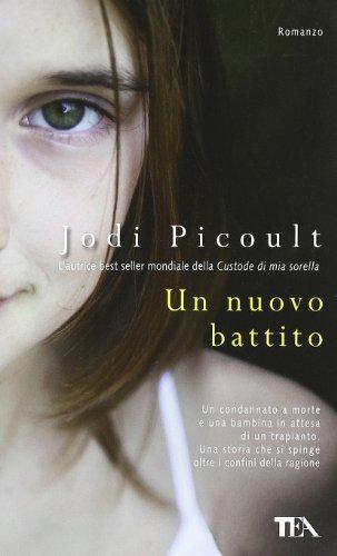 Un nuovo battito: Picoult, Jodi