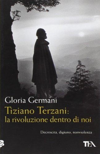 9788850225446: Tiziano Terzani: la rivoluzione dentro di noi