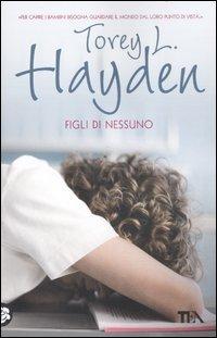 Figli di nessuno (885022804X) by Torey L. Hayden