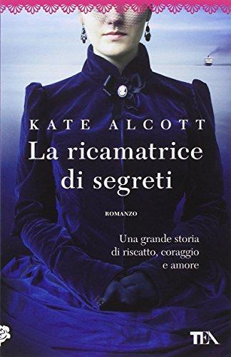 La ricamatrice di segreti (Best TEA): Kate Alcott