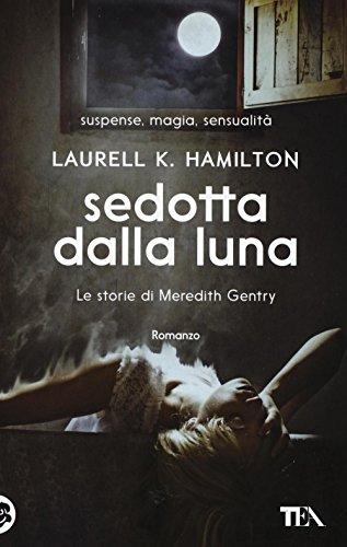 9788850242672: Sedotta dalla luna. Le storie di Meredith Gentry (Vol. 3)
