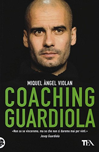 9788850242948: Coaching Guardiola (TEA pratica)