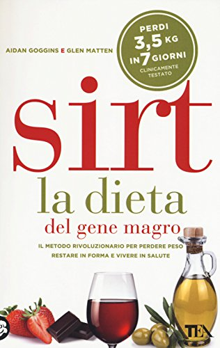 9788850249558: Sirt. La dieta del gene magro. Il metodo rivoluzionario per perdere peso, restare in forma e vivere in salute