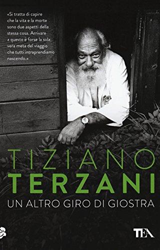 Un altro giro di giostra: Terzani, Tiziano