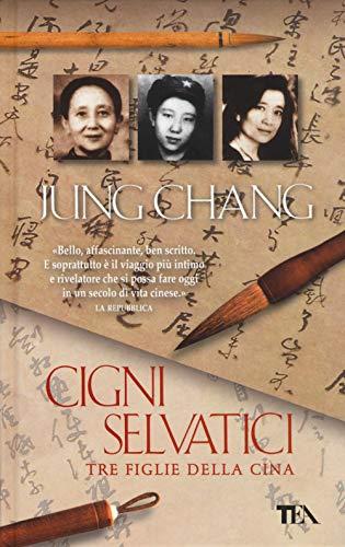 9788850252336: Cigni selvatici. Tre figlie della Cina