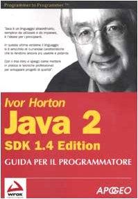 Java 2 SDK 1.4. Guida per il programmatore (9788850320684) by [???]