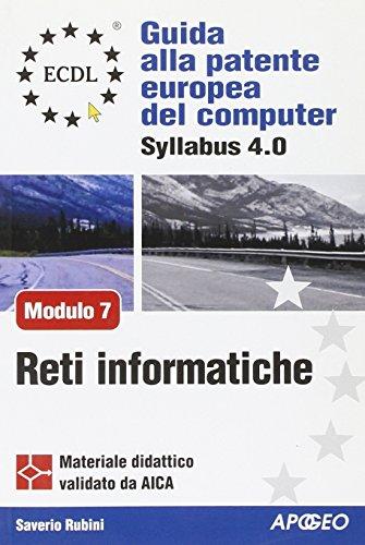 9788850320868: ECDL. Guida alla patente europea del computer. Syllabus 4.0. Modulo 7: reti informatiche