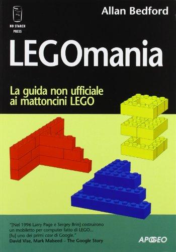 9788850324675: Legomania. La guida non ufficiale ai mattoni lego