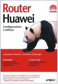 9788850324705: Router Huawei. Configurazione e utilizzo
