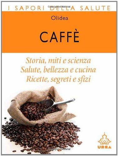 9788850325580: Caffè (I sapori della salute)