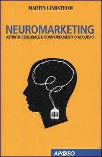 9788850327348: Neuromarketing. Attività cerebrale e comportamenti d'acquisto