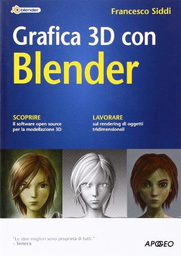 9788850328949: Grafica 3D con Blender (Guida completa)