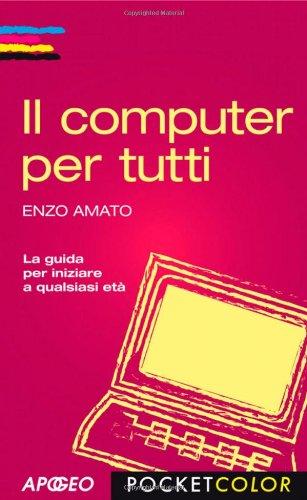 9788850330072: Il computer per tutti