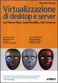 9788850330911: Virtualizzazione di desktop e server. Con VMare Player, Oracle Virtualbox, Citrix XenServer