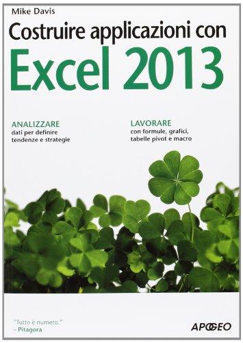 Costruire applicazioni con Excel 2013 (8850332238) by Mike Davis