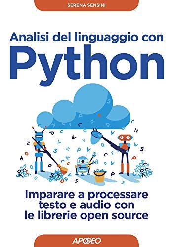 9788850335091: Analisi del linguaggio con Python. Imparare a processare testo e audio con le librerie open source. Con Contenuto digitale per download