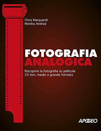 9788850335183: Fotografia analogica. Riscoprire la fotografia su pellicola 35mm, medio e grande formato