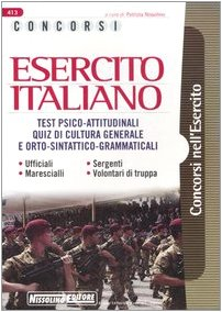 9788850501397: Concorsi esercito italiano. Test psico-attitudinali. Quiz di cultura generale e orto-sintattico-grammaticali. Ufficiali, sergenti, marescialli, volontari di truppa
