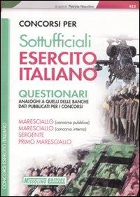 9788850502363: Concorsi per sottufficiali esercito italiano. Questionari (I concorsi nell'esercito)