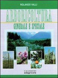 ARBORICOLTURA GENERALE E SPECIALE - VALLI ROLANDO