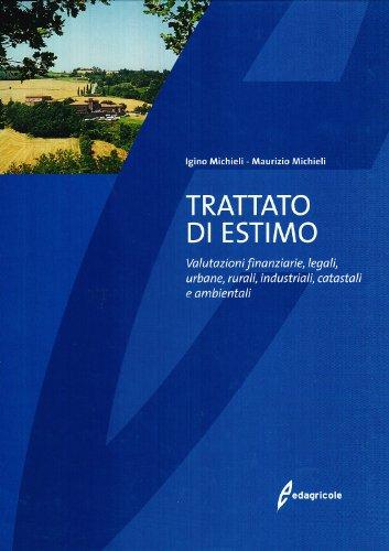 9788850648313: Trattato di estimo. Valutazioni finanziarie, legali, urbane, rurali, industriali, catastali e ambientali