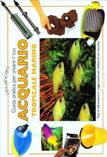 Guida pratica per creare il tuo acquario tropicale marino (9788850648955) by [???]