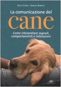 9788850652518: La comunicazione del cane. Come interpretare segnali, comportamenti e interazioni. Ediz. illustrata