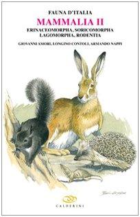 9788850653027: Mammalia II. Erinaceomorpha, soricomorpha, lagomorpha, rodentia
