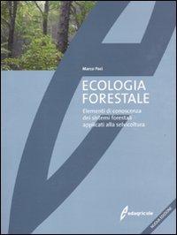 9788850653232: Ecologia forestale. Elementi di conoscenza dei sistemi forestali applicati alla selvicoltura