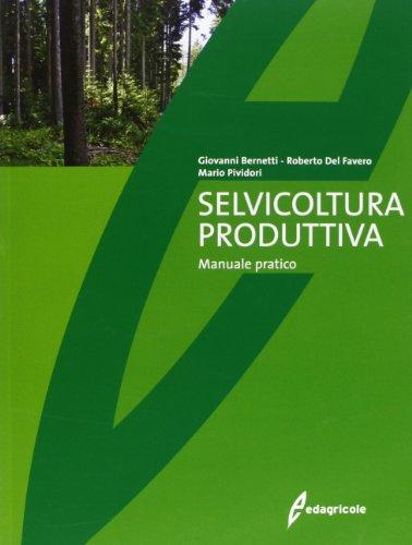 9788850653249: Selvicoltura produttiva. Manuale tecnico
