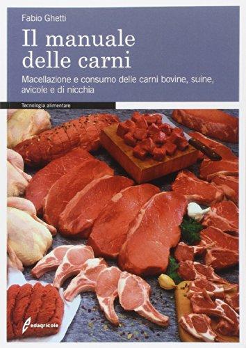 9788850653669: Il manuale delle carni. Macellazione e consumo delle carni bovine, suine, avicole e di nicchia