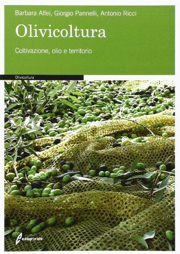 9788850654031: Olivicoltura. Coltivazione, olio e territorio