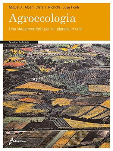 9788850654864: Agroecologia. Una via percorribile per un pianeta in crisi