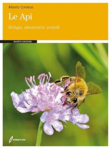 9788850654963: Le api. Biologia, allevamento, prodotti