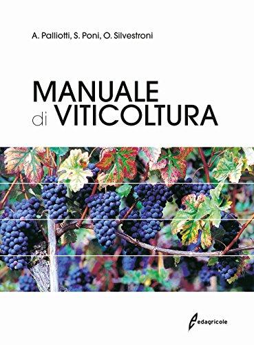 MANUALE DI VITICOLTURA: PALLIOTTI A. PONI