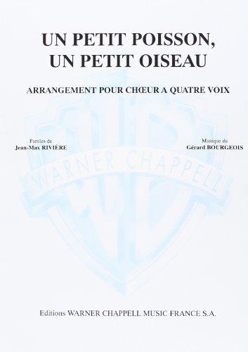 Petit Poisson, un Petit Oiseau (Un) (Piano: Bourgeois, Louis (Author);