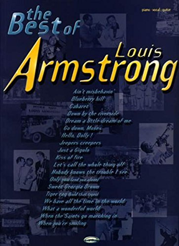 The Best of Louis Armstrong :Songbook piano/vocal/guitar: Louis Daniel Armstrong